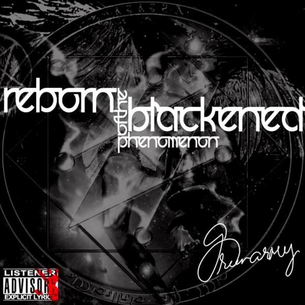 Reborn of the Blackened Phenomenon